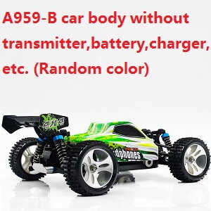 WLtoys A959-B RC Car Body without transmitter,battery,charger,etc.(Random color)
