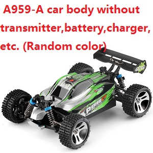 WLtoys A959-A RC Car body without transmitter,battery,charger,etc.(Random color)
