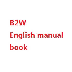 MJX Bugs 2 B2C B2W RC quadcopter spare parts English manual book (B2W)