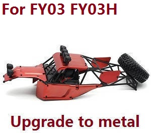 Feiyue FY01 FY02 FY03 FY03H FY04 FY05 RC truck car spare parts upper cover car shell frame assembly for FY03 FY03H (Upgrade to metal Red)