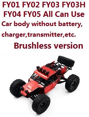 Feiyue FY03H car body without transmitter,battery,charger,etc. (Brushless version All can use)