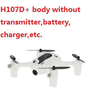 Hubsan H107D+ Body without transmitter,battery,charger,etc.