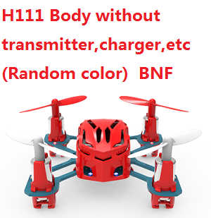 Hubsan H111 Body without transmitter,charger,etc. (Random color) BNF