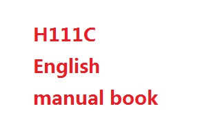 Hubsan H111 H111C H111D RC Quadcopter spare parts English manual book (H111C)