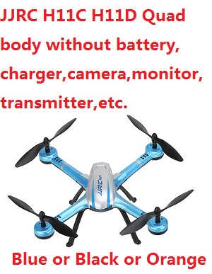 JJRC H11C H11D quadcopter body without transmitter,battery,charger,camera,monitor,etc. Ramdom color.