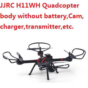 JJRC H11WH quadcopter body without transmitter,battery,charger,camera,monitor,etc.