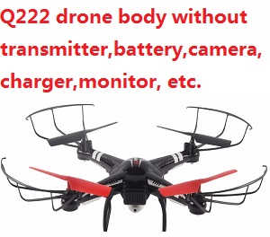 JJRC Q222 quadcopter body without transmitter,battery,charger,camera,monitor,etc.