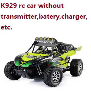 Wltoys K929 RC Car without transmitter,battery,charger,etc.