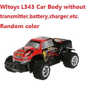 Wltoys L343 RC Car body without transmitter,battery,charger,etc.(Random color)