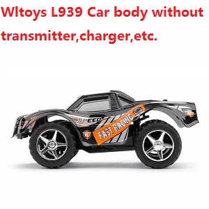 Wltoys L939 Car Body without transmitter,charger ,etc.