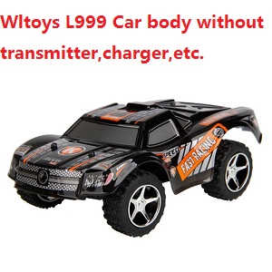 Wltoys L999 Car Body without transmitter,charger ,etc.