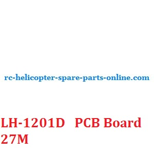 LH-1201D RC helicopter spare parts PCB BOARD (LH-1201D Frequency: 27M)