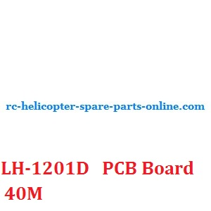 LH-1201D RC helicopter spare parts PCB BOARD (LH-1201D Frequency: 40M)