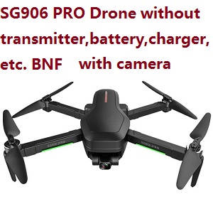 SG906 PRO RC drone with camera, without transmitter,battery,charger,etc. BNF