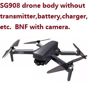 SG908 drone without transmitter,battery,charger,etc. BNF with camera