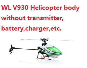 WLtoys V930 helicopter body without transmitter,battery,charger,etc.