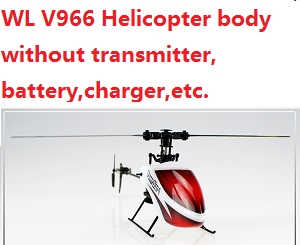 WLtoys V966 helicopter body without transmitter,battery,charger,etc.