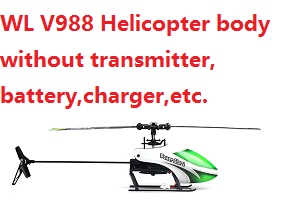 WLtoys V988 helicopter body without transmitter,battery,charger,etc.