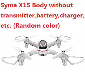 Syma X15 Body without transmitter,battery,charger,etc. (Random color)