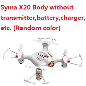 Syma X20 Body without transmitter,battery,charger,etc.(Random color)