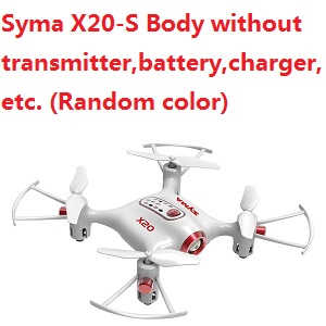 Syma X20-S Body without transmitter,battery,charger,etc.(Random color)