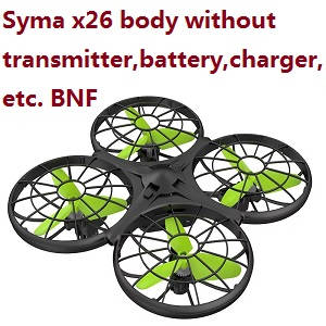 Syma X26 body without transmitter,battery,charger,etc. BNF