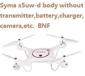 Syma x5uw-d quadcopter body without transmitter,battery,charger,camera,etc. BNF