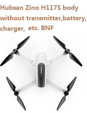 Hubsan Zino H117S body with camera without transmitter,battery,charger,etc. BNF